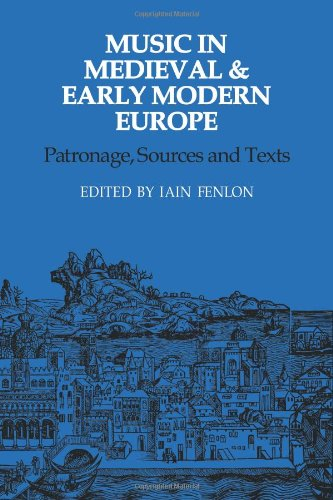 9780521107389: Music in Medieval and Early Modern Europe: Patronage, Sources and Texts