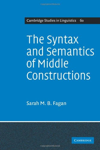 9780521107464: The Syntax and Semantics of Middle Constructions: A Study with Special Reference to German (Cambridge Studies in Linguistics)
