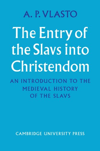 9780521107587: The Entry of the Slavs into Christendom: An Introduction to the Medieval History of the Slavs