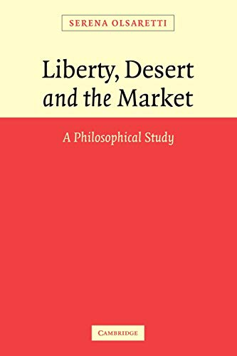9780521107815: Liberty, Desert and the Market: A Philosophical Study