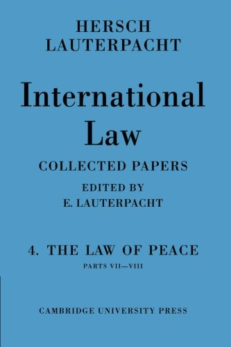 9780521107976: International Law: Volume 4, Part 7-8: The Law of Peace