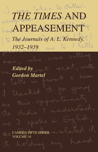 9780521108157: The Times and Appeasement: The Journals of A. L. Kennedy, 1932-1939 (Camden Fifth Series, Series Number 16)
