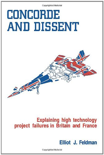 9780521108263: Concorde and Dissent: Explaining High Technology Project Failures in Britain and France