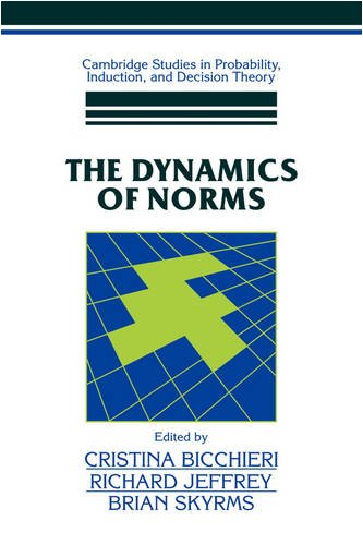 9780521108744: The Dynamics of Norms (Cambridge Studies in Probability, Induction and Decision Theory)