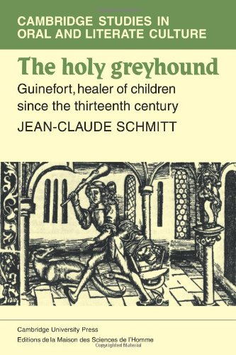 9780521108805: The Holy Greyhound: Guinefort, Healer of Children since the Thirteenth Century (Cambridge Studies in Oral and Literate Culture)