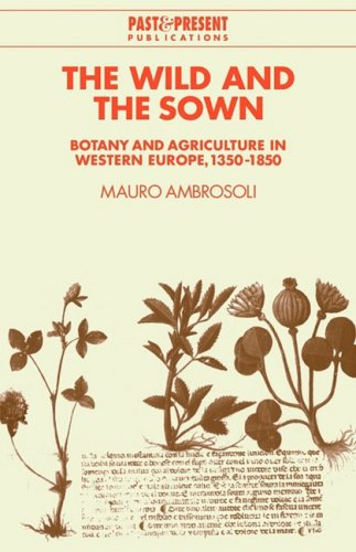 9780521108812: The Wild and the Sown: Botany and Agriculture in Western Europe, 1350-1850 (Past and Present Publications)