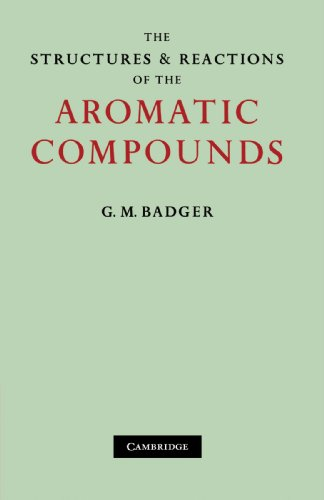 9780521108843: The Structures and Reactions of the Aromatic Compounds