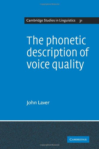 9780521108898: The Phonetic Description of Voice Quality (Cambridge Studies in Linguistics)