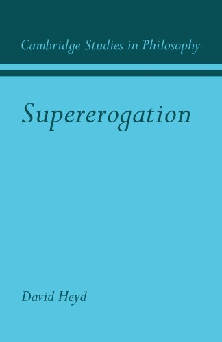 9780521109666: Supererogation (Cambridge Studies in Philosophy)