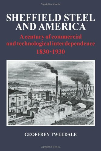 9780521109758: Sheffield Steel and America: A Century of Commercial and Technological Interdependence 1830-1930