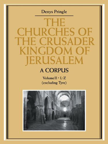 9780521109833: The Churches of the Crusader Kingdom of Jerusalem: A Corpus: Volume 2, L-Z (excluding Tyre)