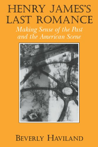 9780521109963: Henry James' Last Romance: Making Sense of the Past and the American Scene (Cambridge Studies in American Literature and Culture)