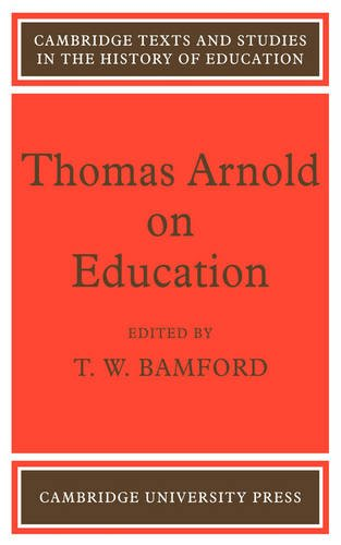 9780521110266: Thomas Arnold on Education (Cambridge Texts and Studies in the History of Education)