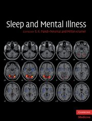 Sleep And Mental Illness (Cambridge Medicine)