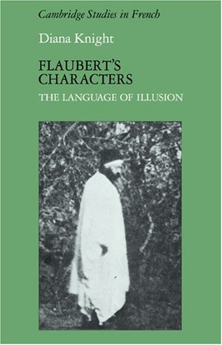 9780521110587: Flaubert's Characters: The Language of Illusion