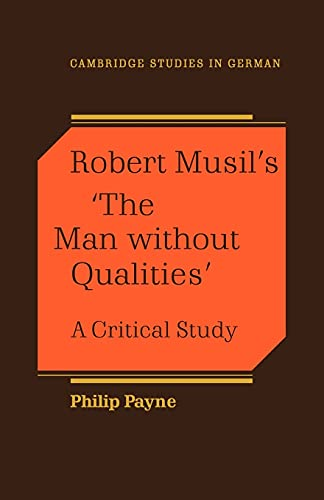 9780521110600: Robert Musil's 'The Man Without Qualities': A Critical Study (Cambridge Studies in German)