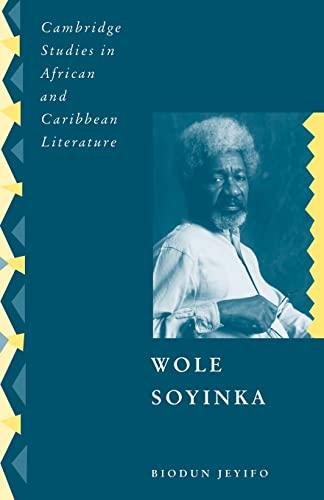 9780521110730: Wole Soyinka: Politics, Poetics, and Postcolonialism