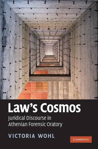 9780521110747: Law's Cosmos: Juridical Discourse in Athenian Forensic Oratory