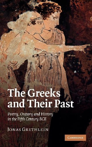 9780521110778: The Greeks and their Past: Poetry, Oratory and History in the Fifth Century BCE