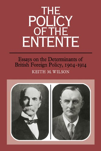 9780521111652: The Policy of the Entente: Essays on the Determinants of British Foreign Policy, 1904-1914