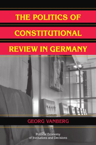 9780521111683: The Politics of Constitutional Review in Germany (Political Economy of Institutions and Decisions)