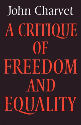 A Critique of Freedom and Equality: John Charvet
