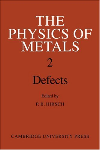 9780521113106: The Physics of Metals: Volume 2, Defects