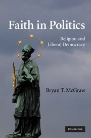 9780521113335: Faith in Politics: Religion and Liberal Democracy