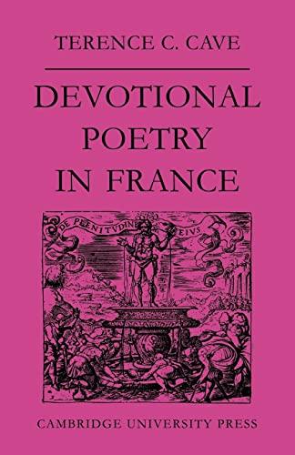 9780521113458: Devotional Poetry in France c.1570–1613