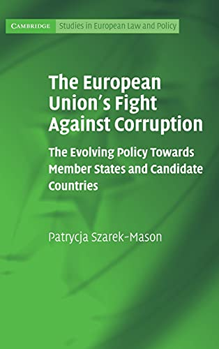9780521113571: The European Union's Fight Against Corruption: The Evolving Policy Towards Member States and Candidate Countries (Cambridge Studies in European Law and Policy)
