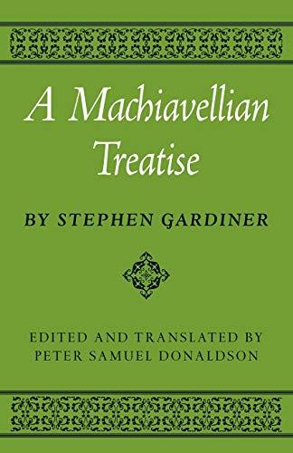 A Machiavellian Treatise: Stephen Gardiner