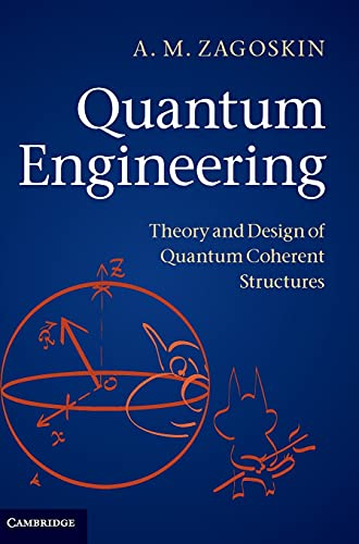 9780521113694: Quantum Engineering: Theory and Design of Quantum Coherent Structures