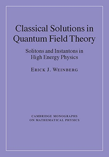 9780521114639: Classical Solutions in Quantum Field Theory: Solitons and Instantons in High Energy Physics