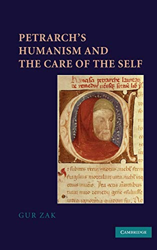 9780521114677: Petrarch's Humanism and the Care of the Self