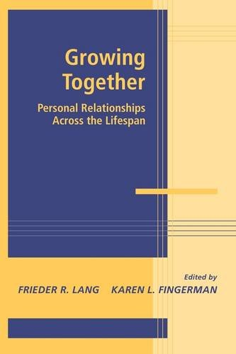 9780521114936: Growing Together: Personal Relationships Across the Life Span (Advances in Personal Relationships)