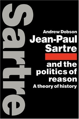 9780521115070: Jean-Paul Sartre and the Politics of Reason: A Theory of History