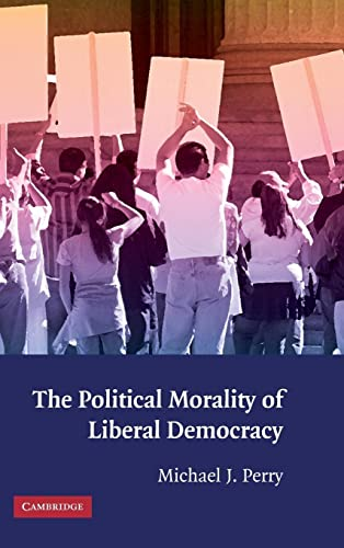 9780521115186: The Political Morality of Liberal Democracy