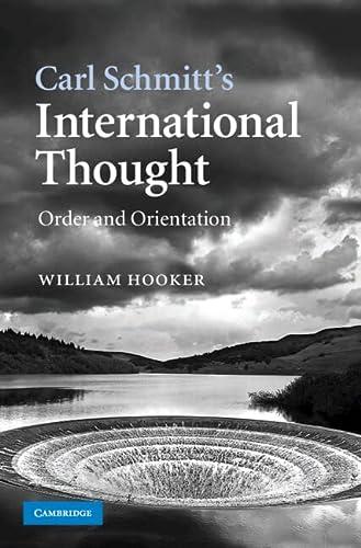 Carl Schmitt's International Thought: Order and Orientation: Hooker, William