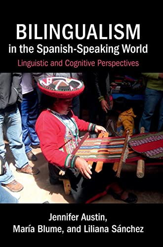 9780521115537: Bilingualism in the Spanish-Speaking World: Linguistic and Cognitive Perspectives