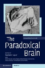 9780521115575: The Paradoxical Brain