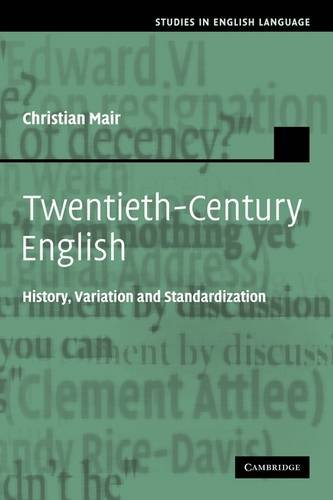 9780521115834: Twentieth-Century English: History, Variation and Standardization (Studies in English Language)