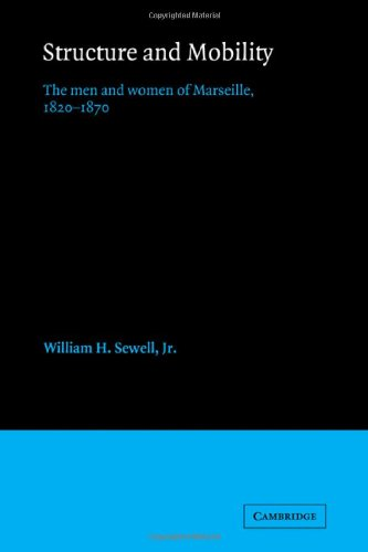9780521116169: Structure and Mobility: The Men and Women of Marseille, 1820-1870