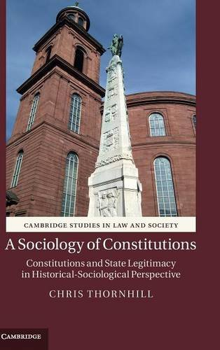 9780521116213: A Sociology of Constitutions: Constitutions and State Legitimacy in Historical-Sociological Perspective (Cambridge Studies in Law and Society)