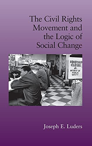 9780521116510: The Civil Rights Movement and the Logic of Social Change (Cambridge Studies in Contentious Politics)