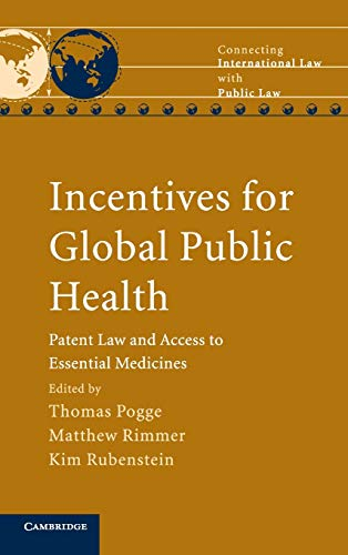 9780521116565: Incentives for Global Public Health: Patent Law and Access to Essential Medicines