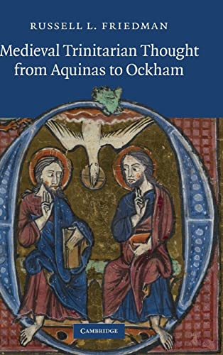 Medieval Trinitarian Thought from Aquinas to Ockham (Hardback): Russell L. Friedman