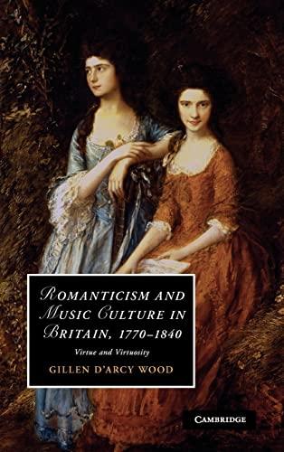 9780521117333: Romanticism and Music Culture in Britain, 1770-1840: Virtue and Virtuosity (Cambridge Studies in Romanticism)
