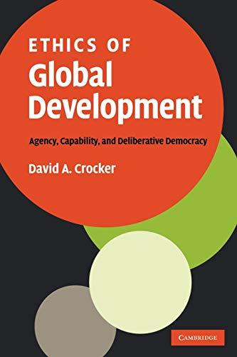 9780521117388: Ethics of Global Development: Agency, Capability, and Deliberative Democracy