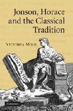 Jonson, Horace and the Classical Tradition (Hardback): Victoria Moul