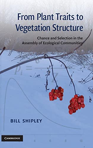 9780521117470: From Plant Traits to Vegetation Structure: Chance and Selection in the Assembly of Ecological Communities